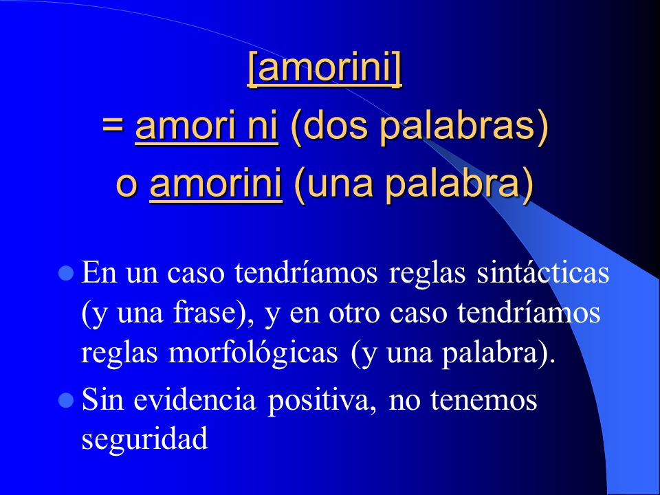 [amorini] = amori ni (dos palabras) o amorini (una palabra)